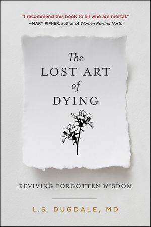 The Lost Art of Dying