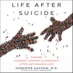 Life After Suicide Downloadable audio file UBR by Jennifer Ashton