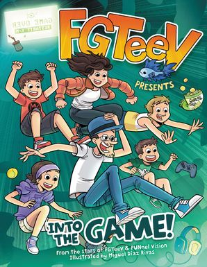 FGTeeV Presents: Into the Game! Hardcover  by No Author