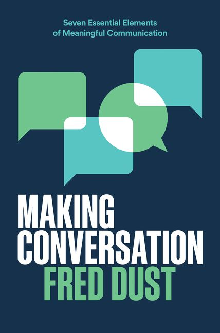 Book cover image: Making Conversation: Seven Essential Elements of Meaningful Communication