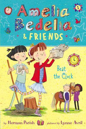 Amelia Bedelia & Friends #1: Amelia Bedelia & Friends Beat the Clock (Amelia Bedelia & Friends 1)