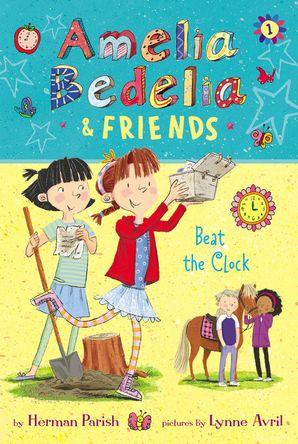 Amelia Bedelia & Friends #1: Amelia Bedelia & Friends Beat the Clock
