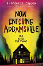 Now Entering Addamsville Hardcover  by Francesca Zappia