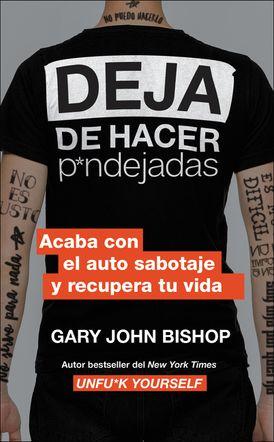 Stop Doing That Sh*t \ Deja de hacer p*ndejadas (Spanish edition)