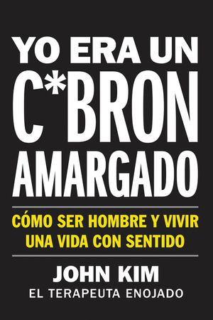 I Used to Be a Miserable F*ck \ Yo era un c*brón amargado (Spanish edition) book image