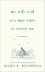 My Wife Said You May Want to Marry Me Hardcover  by Jason Rosenthal