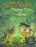 Hugo Sprouts and the Strange Case of the Beans