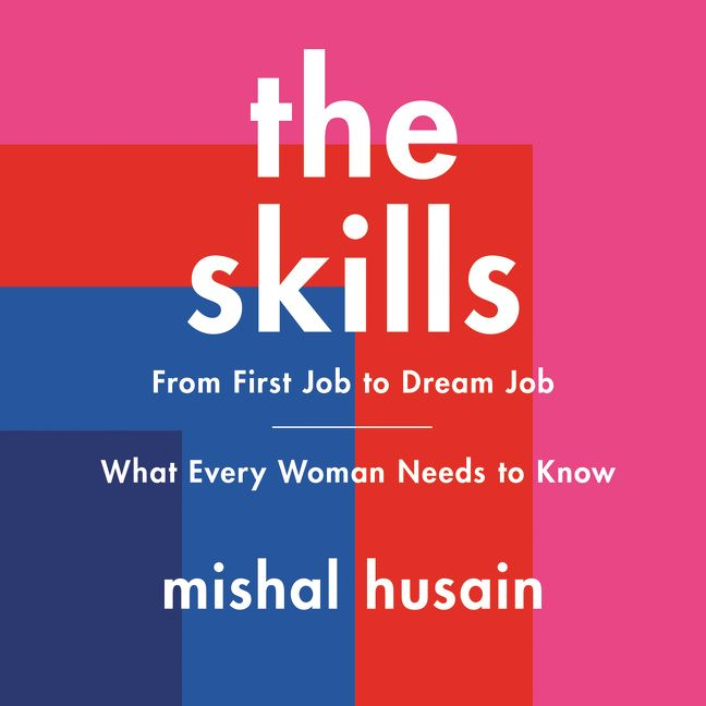 Book cover image: The Skills: From First Job to Dream Job—What Every Woman Needs to Know
