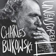 Charles Bukowski Uncensored Vinyl Edition