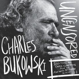 Charles Bukowski Uncensored Vinyl Edition