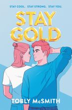 Stay Gold Hardcover  by Tobly McSmith