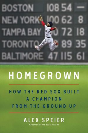 Homegrown: How the Red Sox Built a Champion from the Ground Up Hardcover  by