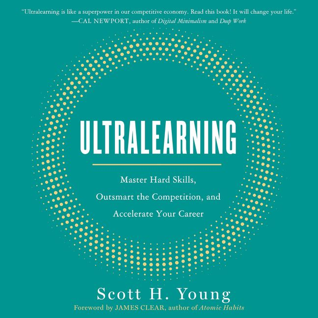 Book cover image: Ultralearning: Master Hard Skills, Outsmart the Competition, and Accelerate Your Career   Wall Street Journal Bestseller   USA Today Bestseller   National Bestseller