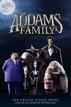 The Addams Family: The Deluxe Junior Novel Hardcover  by Calliope Glass