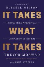 It Takes What It Takes Hardcover  by Trevor Moawad