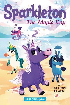 Sparkleton #1: The Magic Day book image
