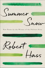 Summer Snow Hardcover  by Robert Hass