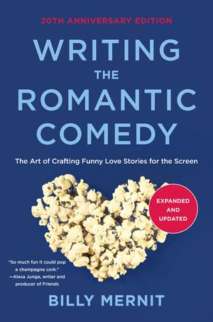 Writing The Romantic Comedy, Expanded and Updated Edition book image