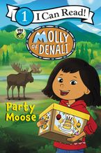 Molly of Denali: Party Moose Paperback  by WGBH Kids