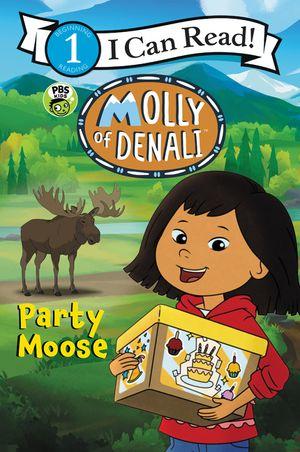 Molly of Denali: Party Moose book image