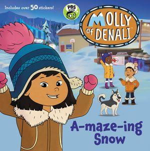 Molly of Denali: A-maze-ing Snow book image