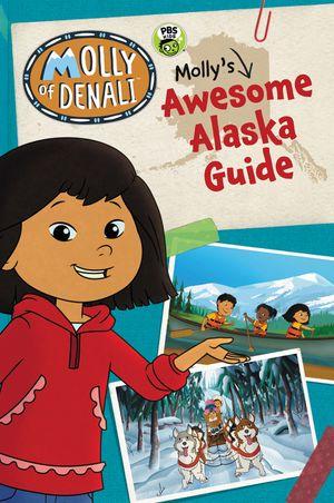 Molly of Denali: Molly's Awesome Alaska Guide book image