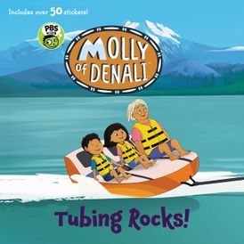 Molly of Denali: Tubing Rocks!