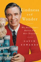 Kindness and Wonder Hardcover  by Gavin Edwards