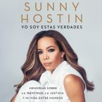 I Am These Truths \ Yo soy estas verdades (Spanish edition) Downloadable audio file UBR by Sunny Hostin