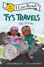 Ty's Travels: Zip, Zoom! Hardcover  by Kelly Starling Lyons