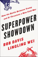 Book cover image: Superpower Showdown: How the Battle Between Trump and Xi Threatens a New Cold War