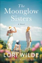 The Moonglow Sisters Paperback  by Lori Wilde