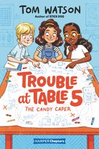 trouble-at-table-5-1-the-candy-caper