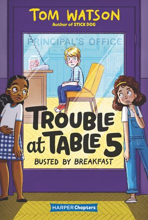 Trouble at Table 5 #2: Busted by Breakfast (HarperChapters)