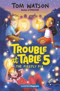 trouble-at-table-5-3-the-firefly-fix