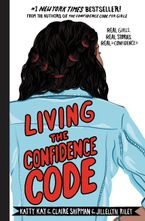 Living the Confidence Code Hardcover  by Katty Kay