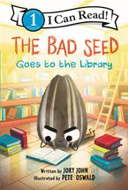 The Bad Seed Goes to the Library Hardcover  by Jory John