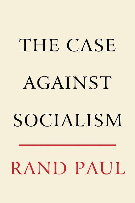 The Case Against Socialism - Rand Paul - E-book