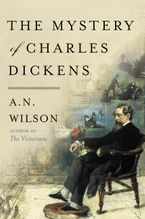 The Mystery of Charles Dickens Hardcover  by A.N. Wilson