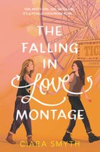 The Falling in Love Montage eBook  by Ciara Smyth
