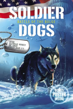 Soldier Dogs #5: Battle of the Bulge book image