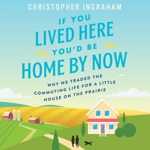 If You Lived Here You'd Be Home By Now book image