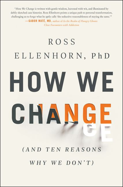 Book cover image: How We Change: (And Ten Reasons Why We Don't)