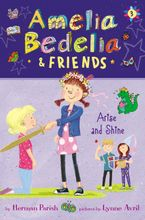 Amelia Bedelia & Friends #3: Amelia Bedelia & Friends Arise and Shine Hardcover  by Herman Parish