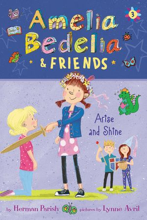 Amelia Bedelia & Friends #3: Amelia Bedelia & Friends Arise and Shine book image