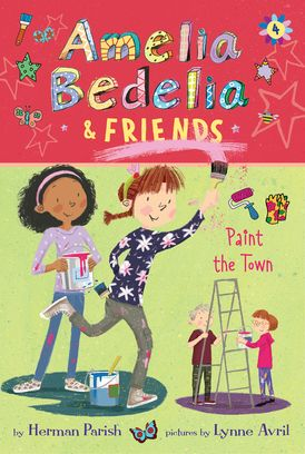 Amelia Bedelia & Friends #4: Amelia Bedelia & Friends Paint the Town