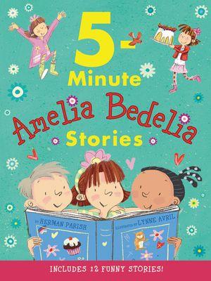Amelia Bedelia 5-Minute Stories book image