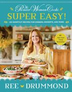 The Pioneer Woman Cooks: Super Easy!