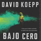 Cold Storage \ Bajo cero (Spanish edition) Downloadable audio file UBR by David Koepp