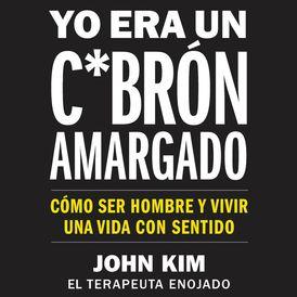 I Used to Be a Miserable F*ck  Yo era un c*brón amargado (SPA Ed)